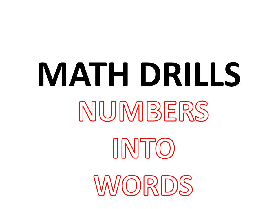 MATH DRILLS NUMBERS INTO WORDS