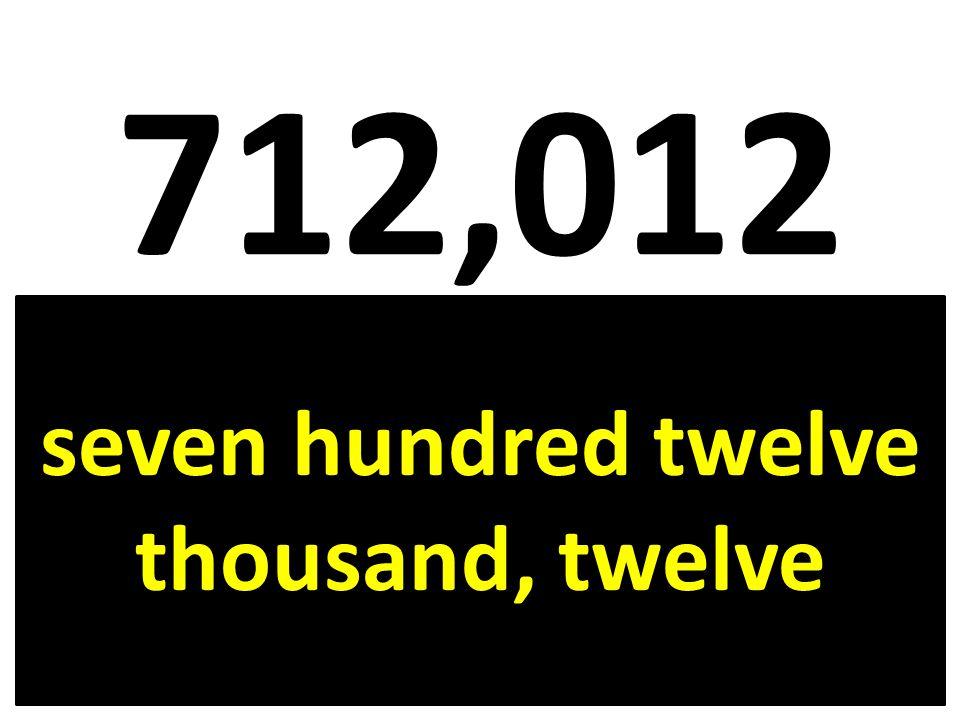 seven hundred twelve thousand, twelve