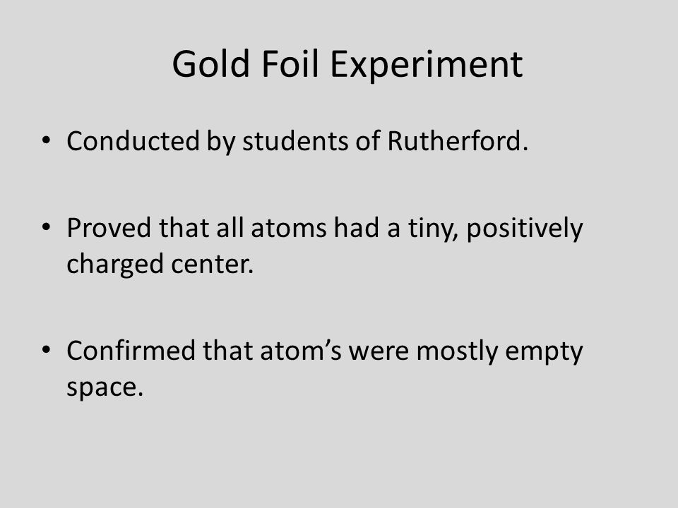 Gold Foil Experiment Conducted by students of Rutherford.