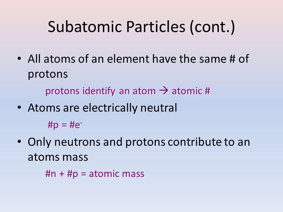 Subatomic Particles (cont.)