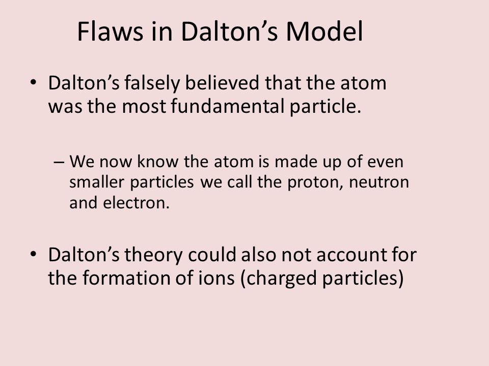 Flaws in Dalton's Model