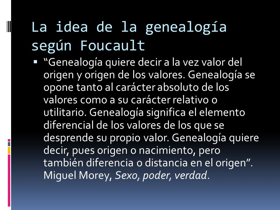 La idea de la genealogía según Foucault