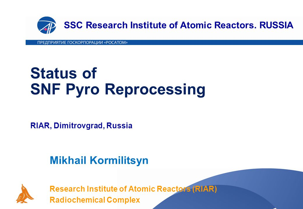 Status of SNF Pyro Reprocessing RIAR, Dimitrovgrad, Russia