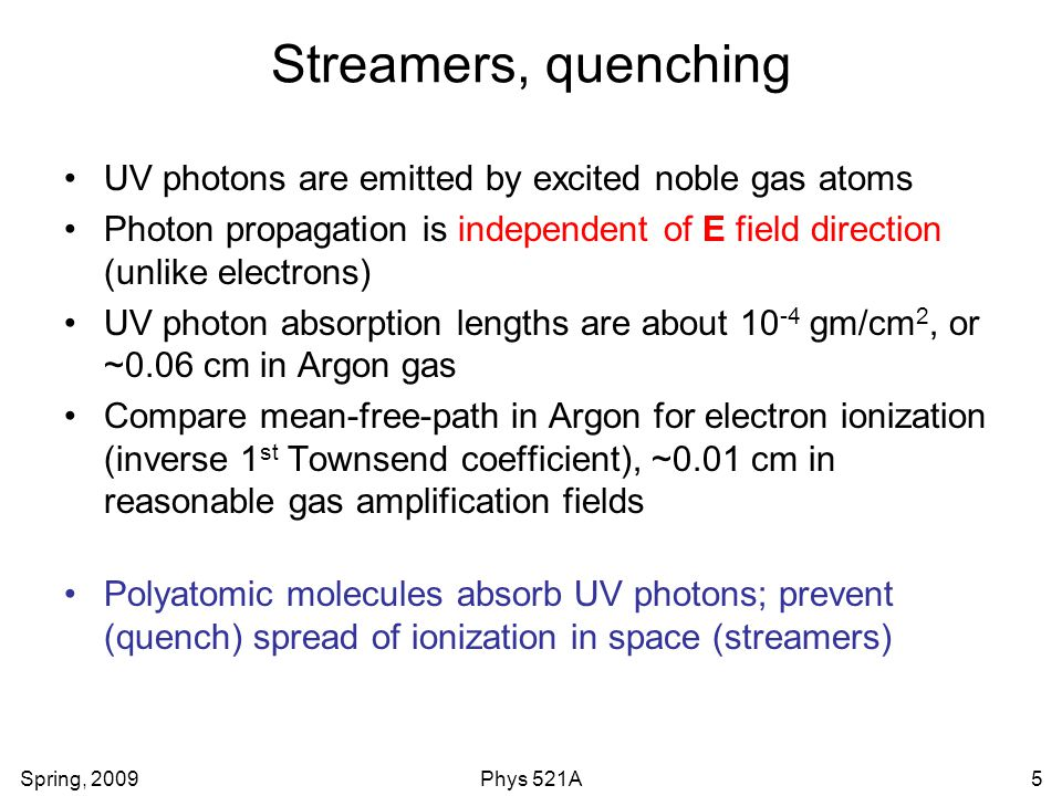 Streamers, quenching UV photons are emitted by excited noble gas atoms