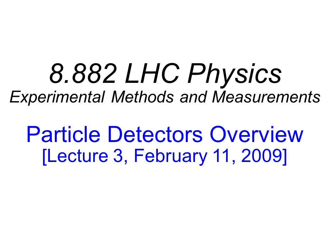 8.882 LHC Physics Particle Detectors Overview