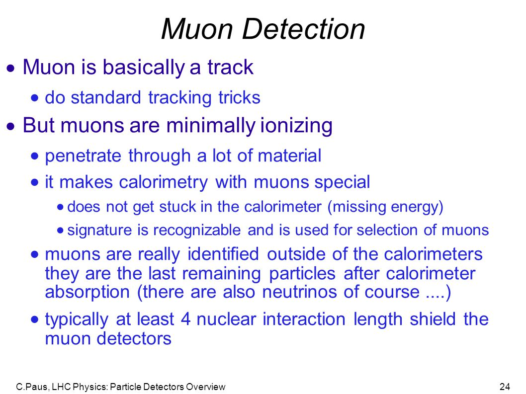 Muon Detection Muon is basically a track