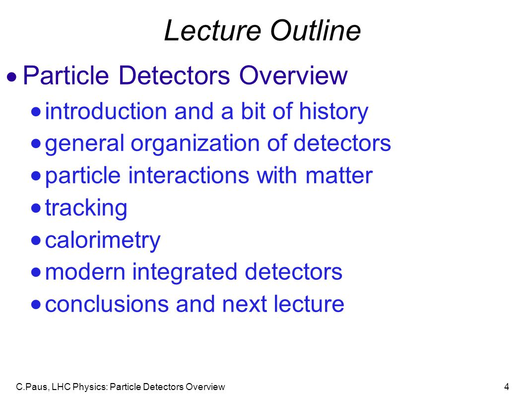 Lecture Outline Particle Detectors Overview