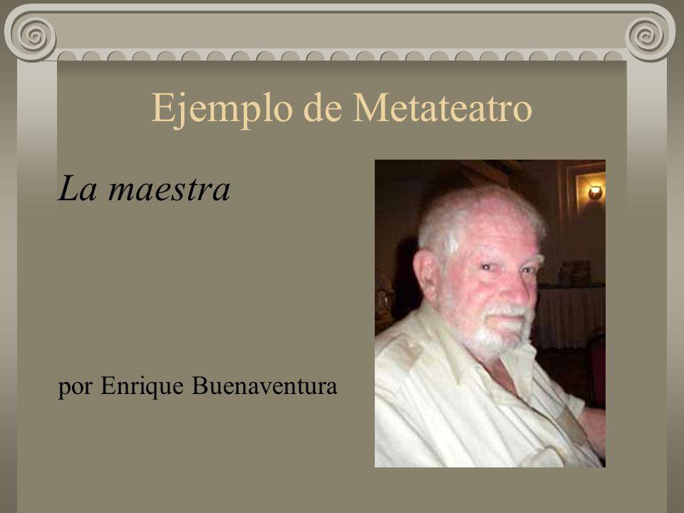 Ejemplo de Metateatro La maestra por Enrique Buenaventura