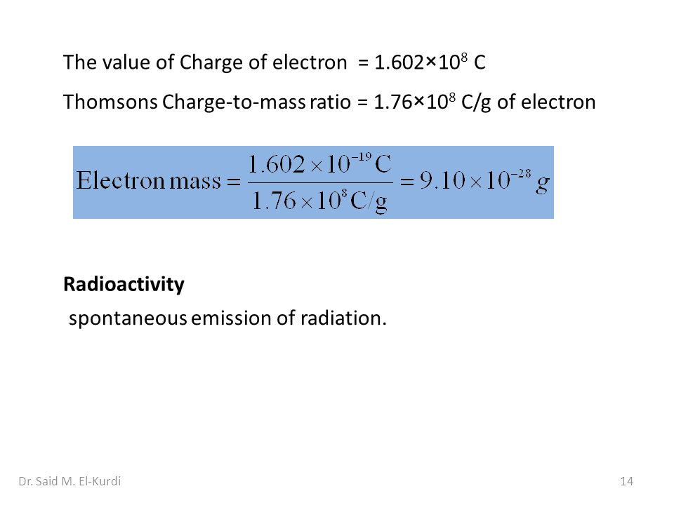 The value of Charge of electron = 1.602×108 C