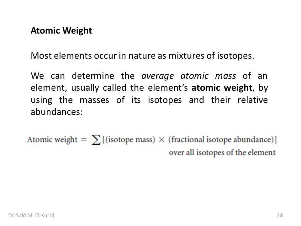 Most elements occur in nature as mixtures of isotopes.