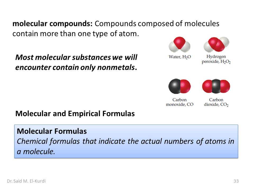 Most molecular substances we will encounter contain only nonmetals.