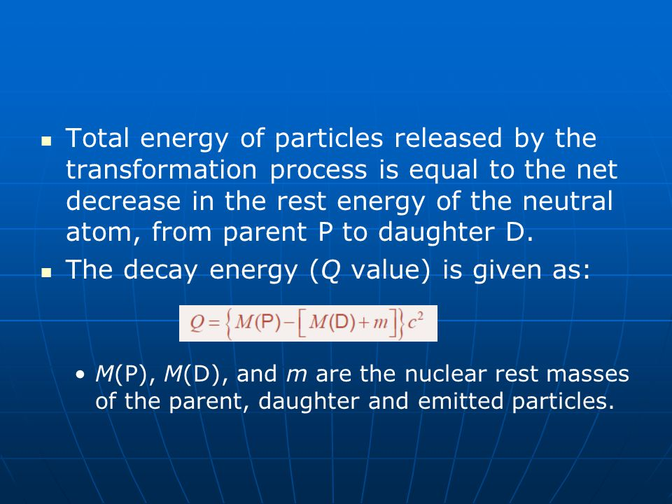 The decay energy (Q value) is given as: