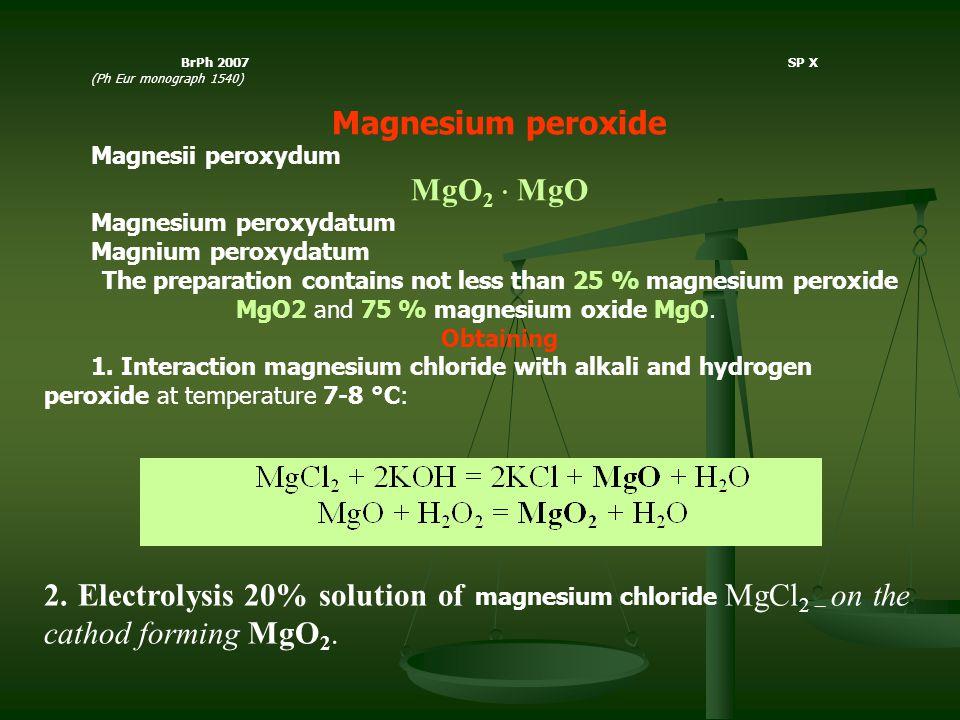 Magnesium peroxide MgO2  MgO