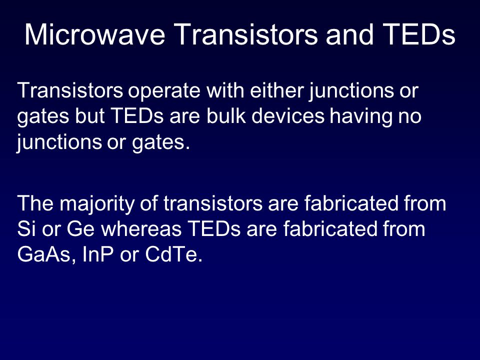 Microwave Transistors and TEDs