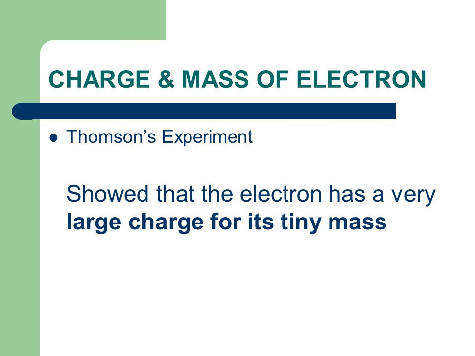CHARGE & MASS OF ELECTRON