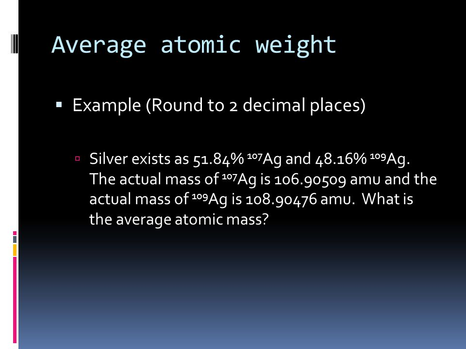 Average atomic weight Example (Round to 2 decimal places)