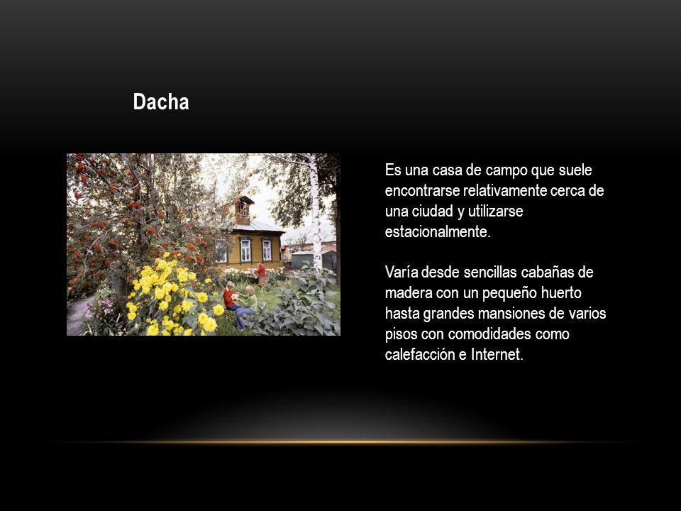 Dacha Es una casa de campo que suele encontrarse relativamente cerca de una ciudad y utilizarse estacionalmente.