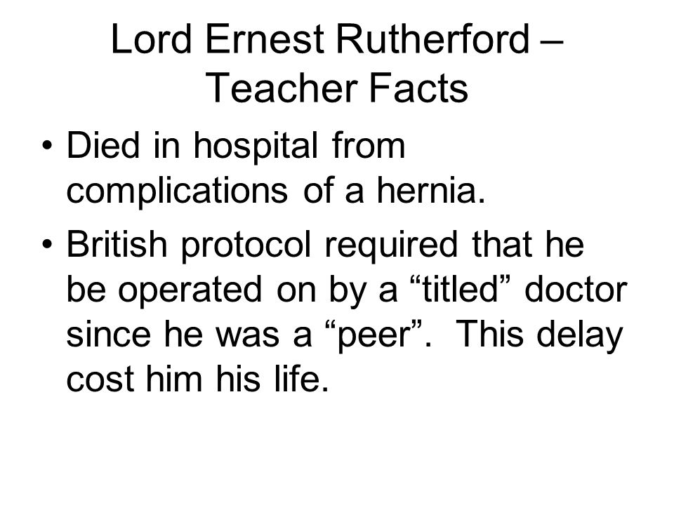 Lord Ernest Rutherford – Teacher Facts