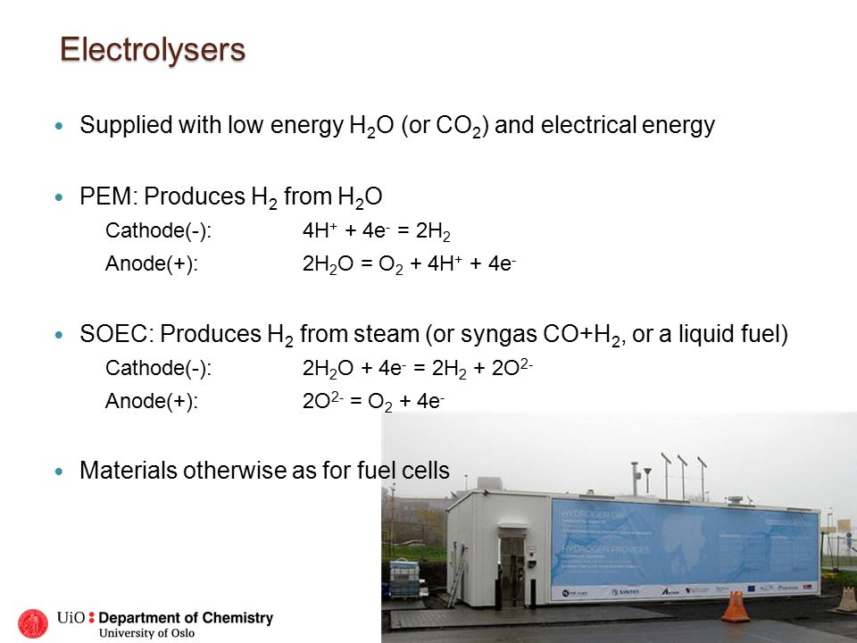 Electrolysers Supplied with low energy H2O (or CO2) and electrical energy. PEM: Produces H2 from H2O.