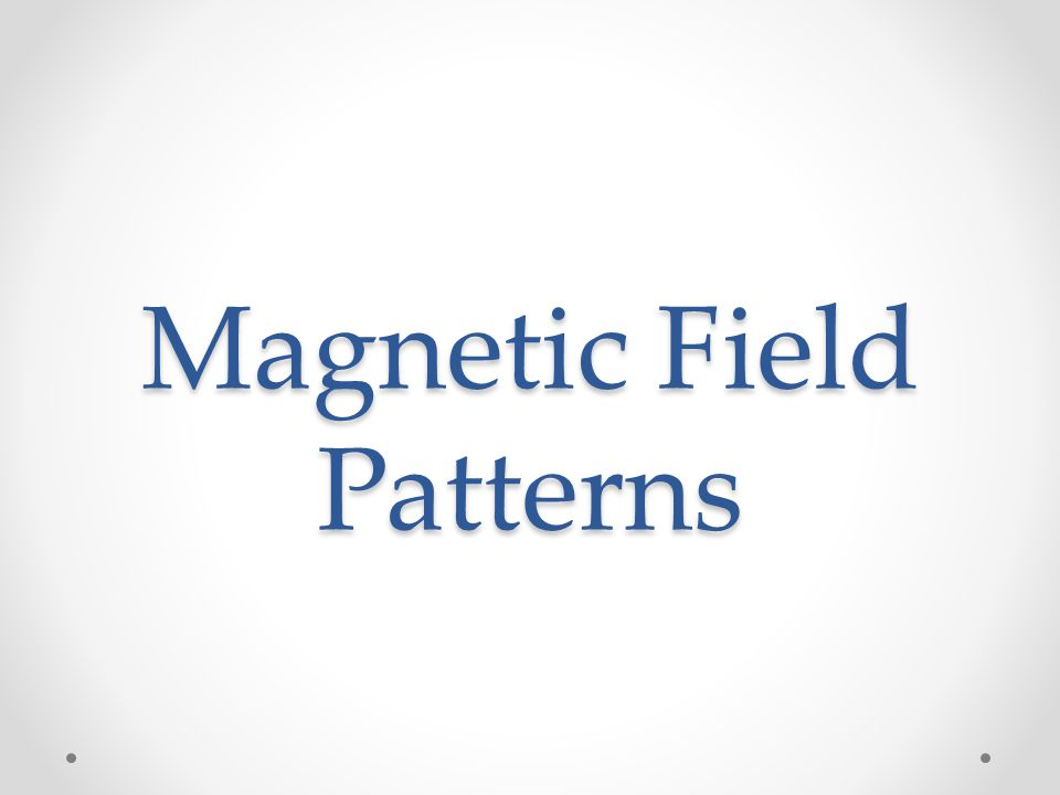 Magnetic Field Patterns