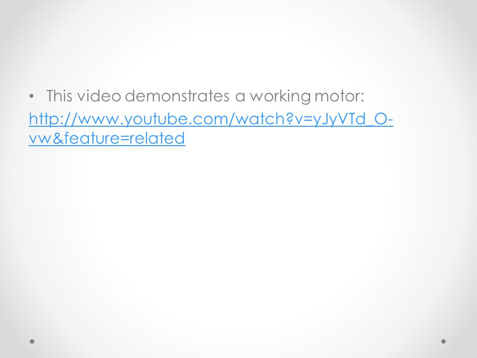 This video demonstrates a working motor: