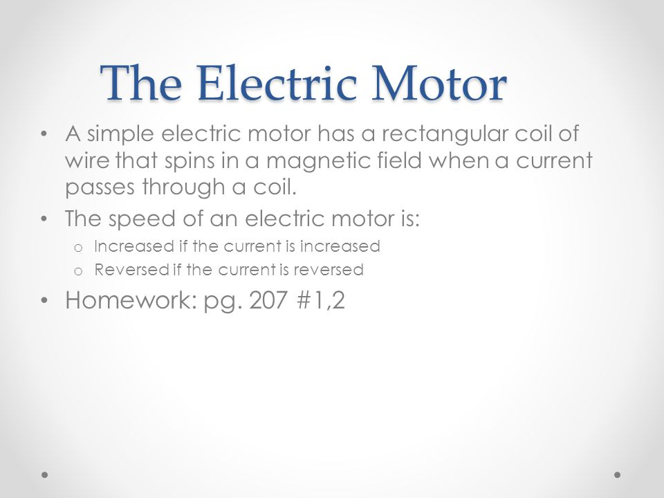 The Electric Motor Homework: pg. 207 #1,2