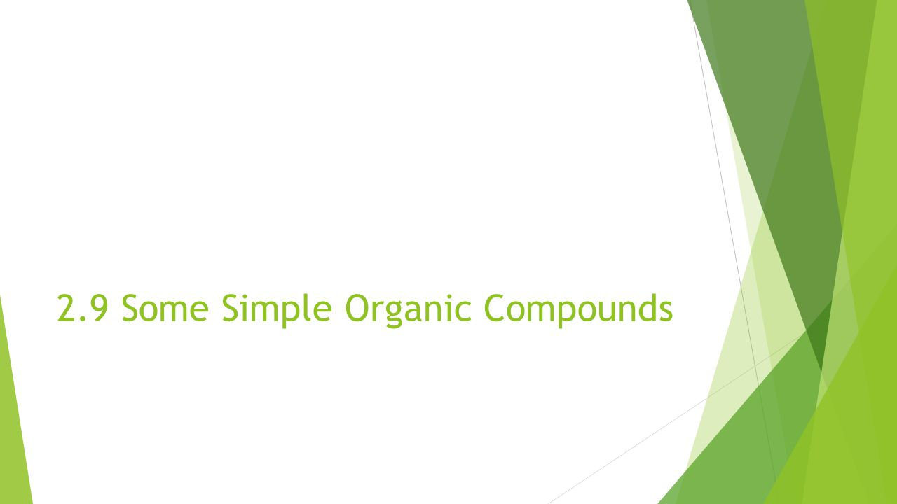 2.9 Some Simple Organic Compounds