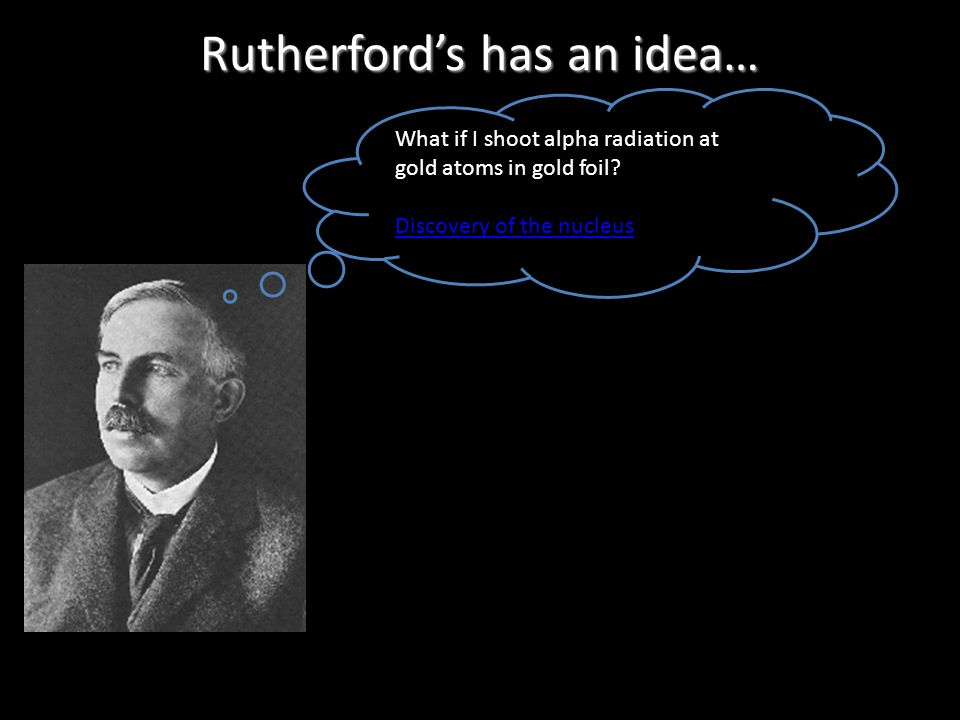 Rutherford's has an idea…