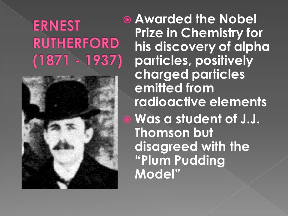 Awarded the Nobel Prize in Chemistry for his discovery of alpha particles, positively charged particles emitted from radioactive elements
