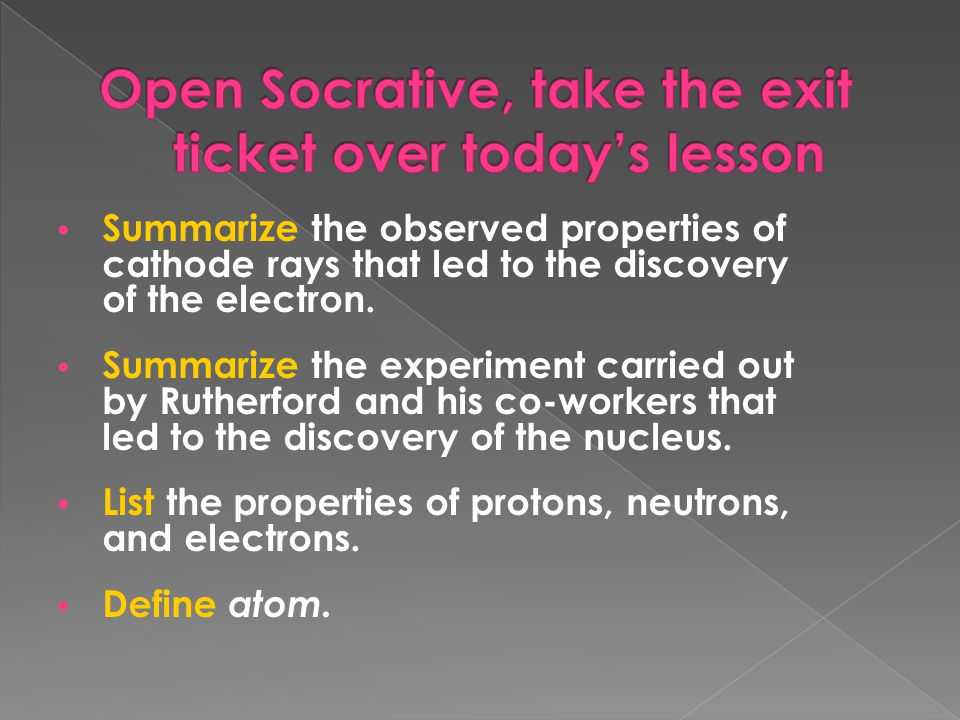 Open Socrative, take the exit ticket over today's lesson