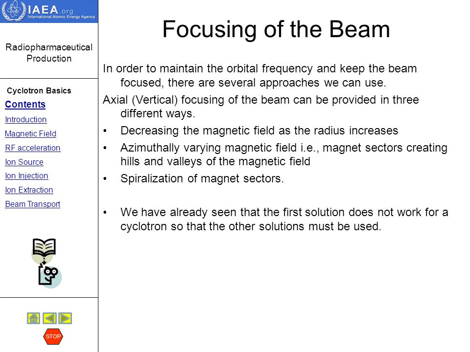 Focusing of the Beam In order to maintain the orbital frequency and keep the beam focused, there are several approaches we can use.
