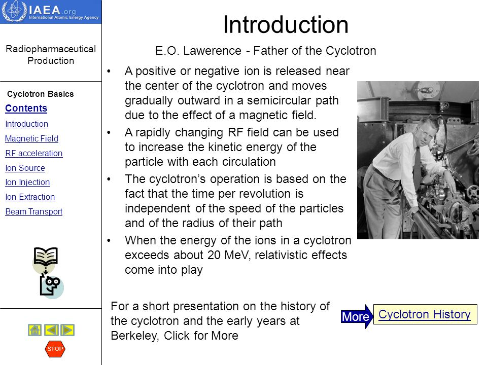 Introduction E.O. Lawerence - Father of the Cyclotron