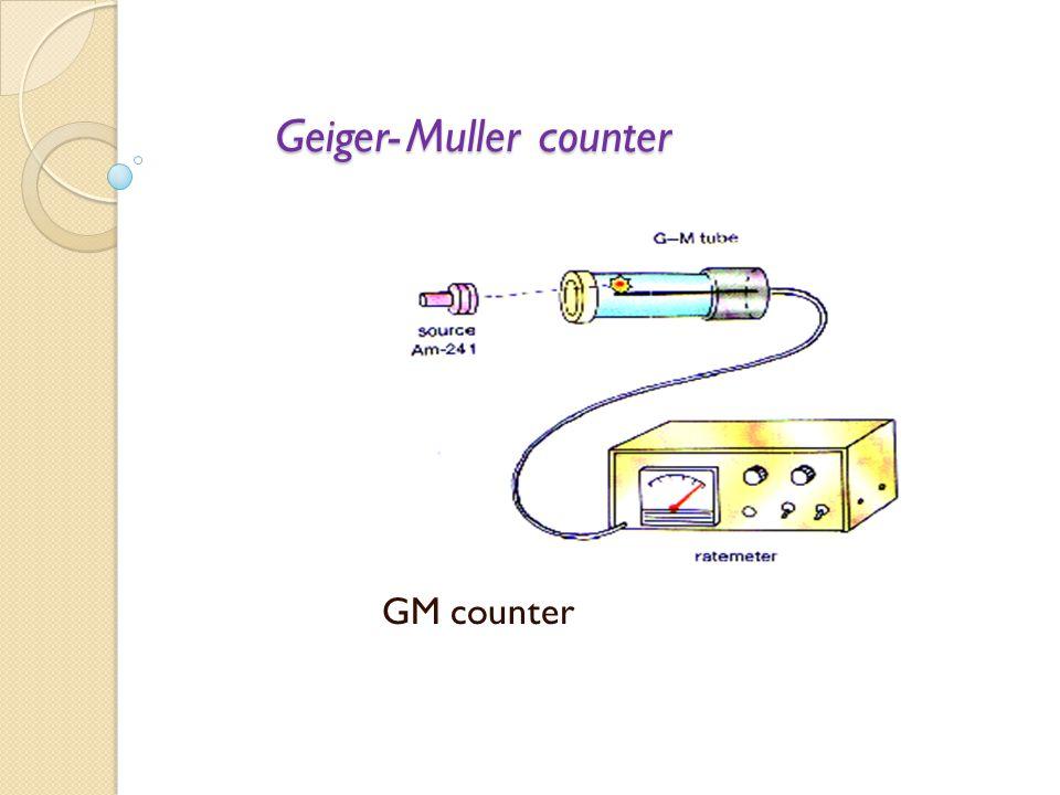 Geiger- Muller counter