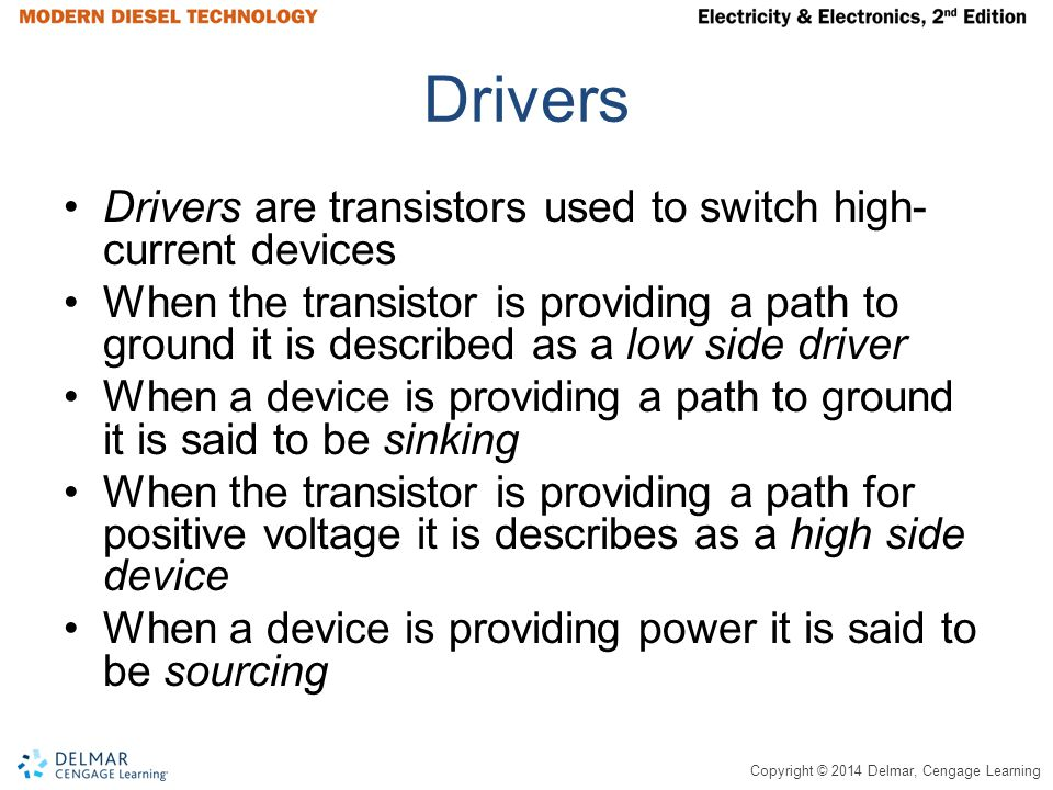 Drivers Drivers are transistors used to switch high-current devices