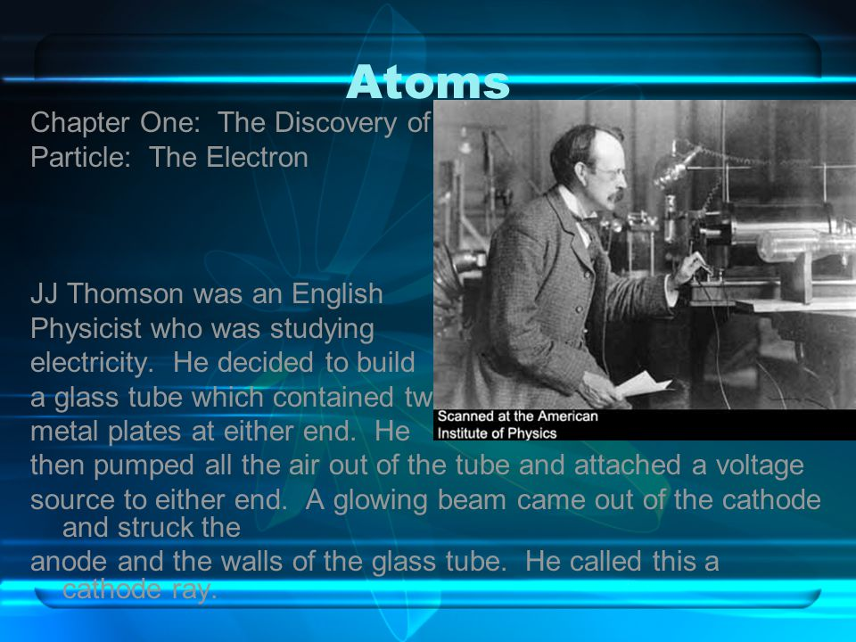 Atoms Chapter One: The Discovery of the First Subatomic