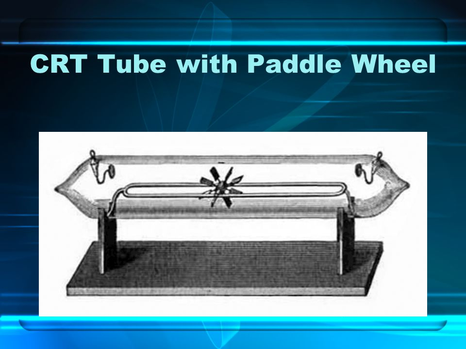 CRT Tube with Paddle Wheel