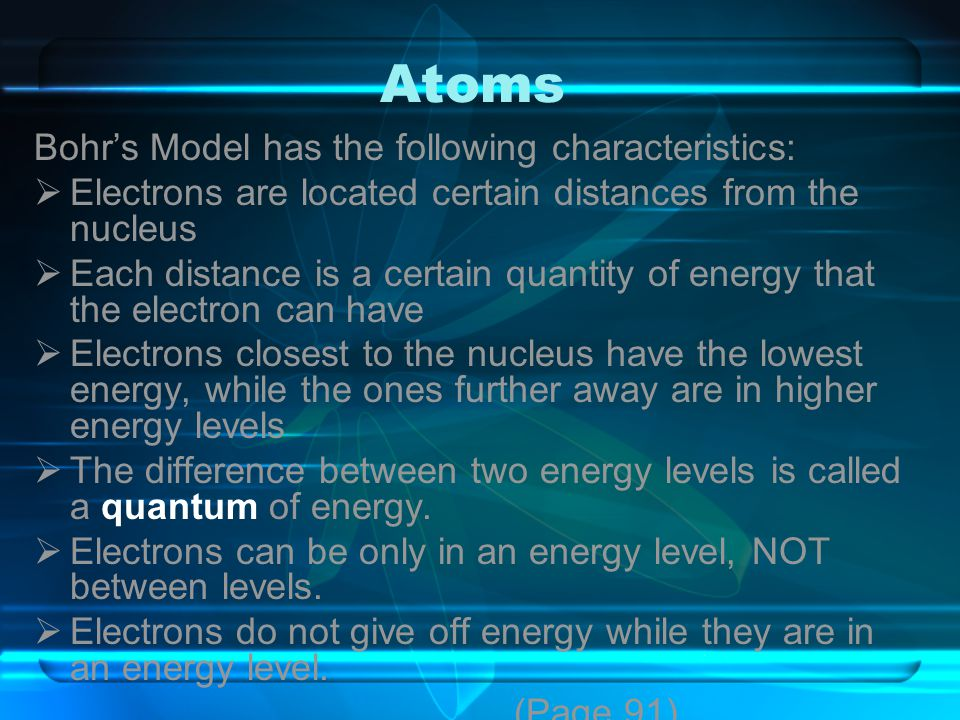 Atoms Bohr's Model has the following characteristics: