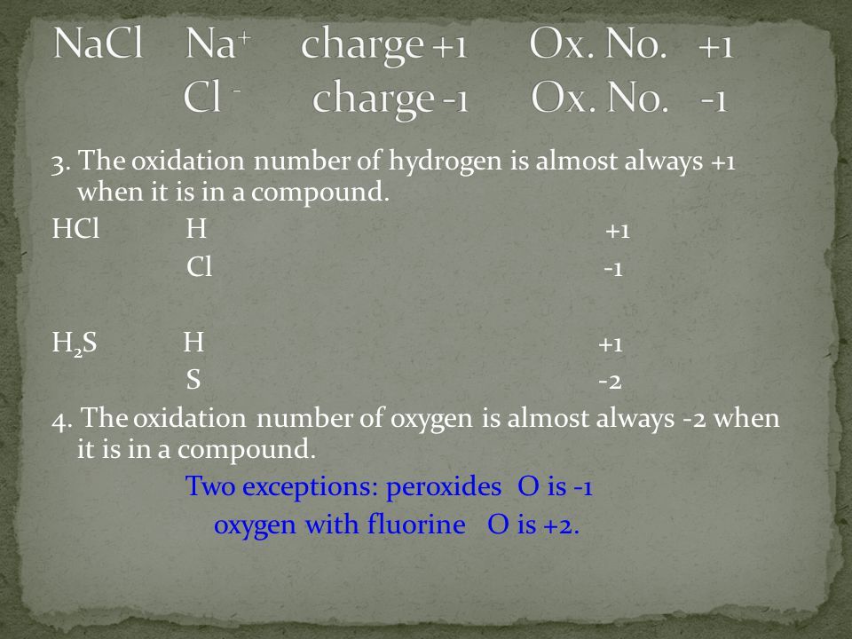 NaCl Na+ charge +1 Ox. No. +1 Cl - charge -1 Ox. No. -1