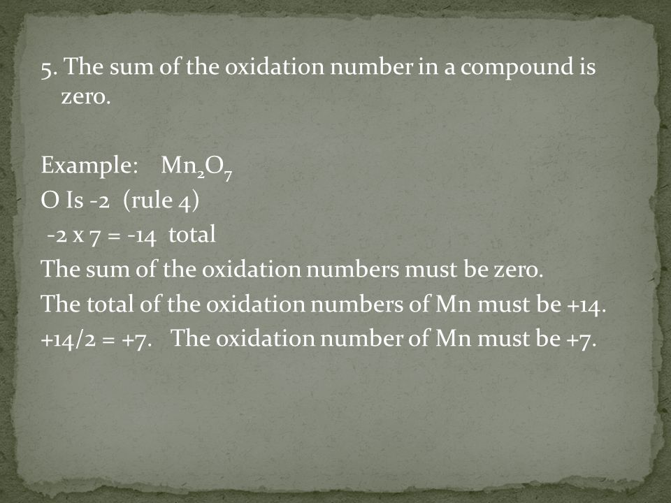 5. The sum of the oxidation number in a compound is zero