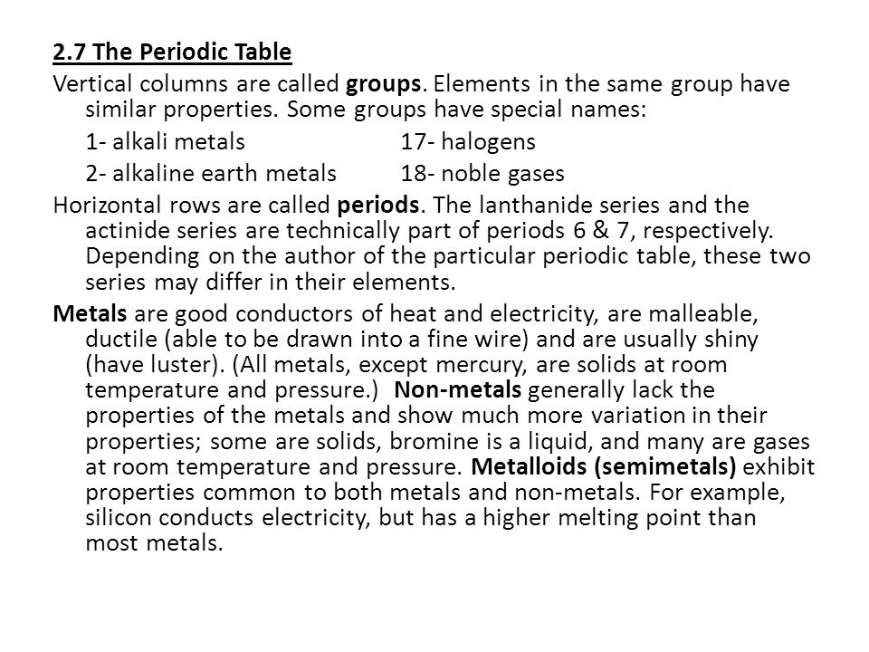 2. 7 The Periodic Table Vertical columns are called groups