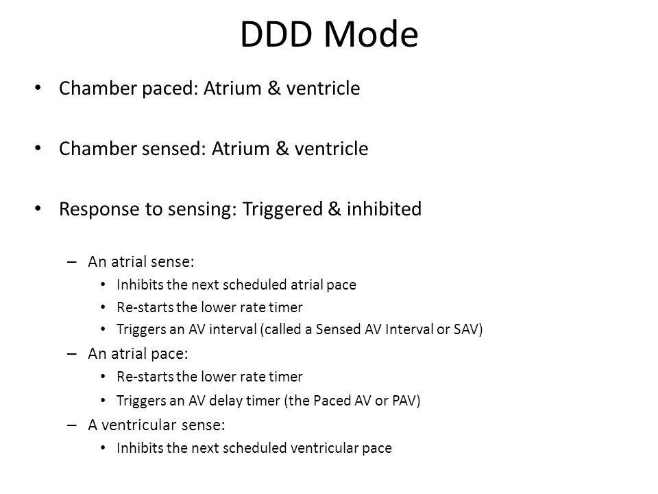DDD Mode Chamber paced: Atrium & ventricle