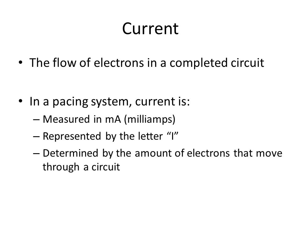 Current The flow of electrons in a completed circuit