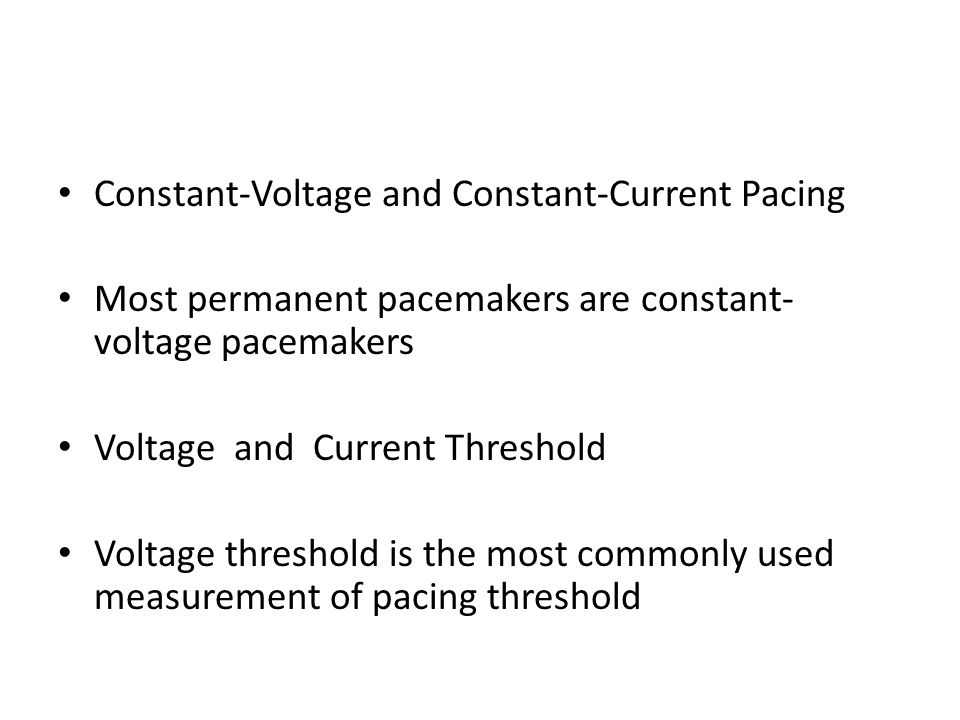 Constant-Voltage and Constant-Current Pacing