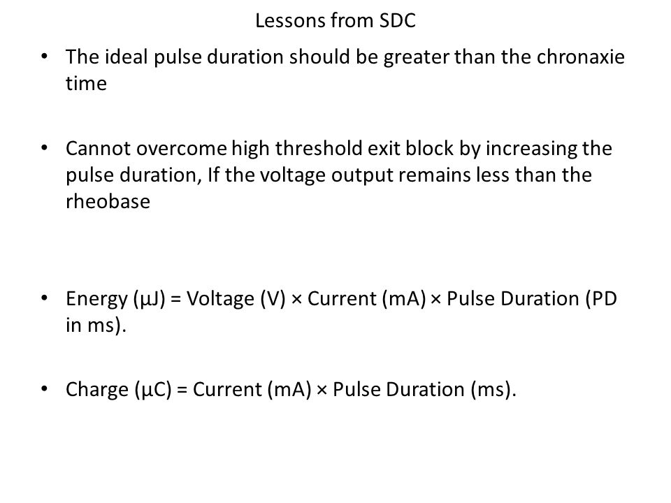 Lessons from SDC The ideal pulse duration should be greater than the chronaxie time.