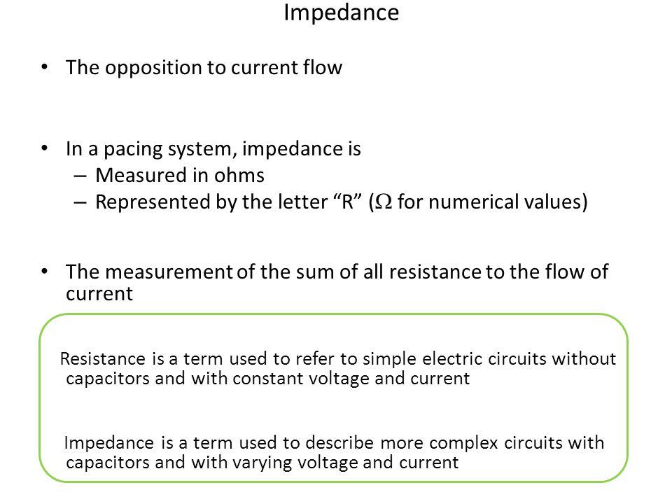 Impedance The opposition to current flow