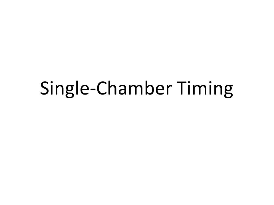 Single-Chamber Timing
