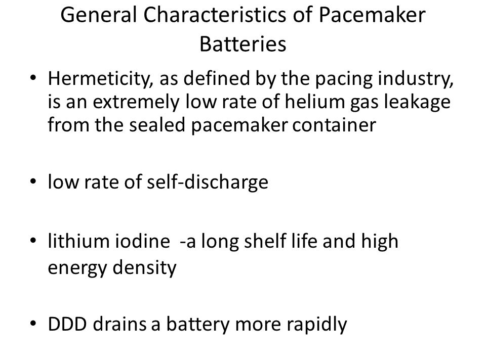 General Characteristics of Pacemaker Batteries