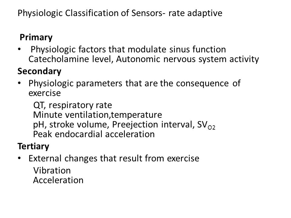 Physiologic Classification of Sensors- rate adaptive