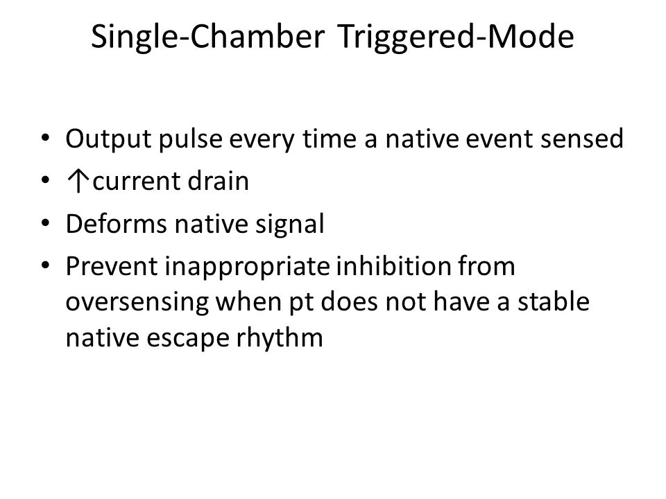 Single-Chamber Triggered-Mode
