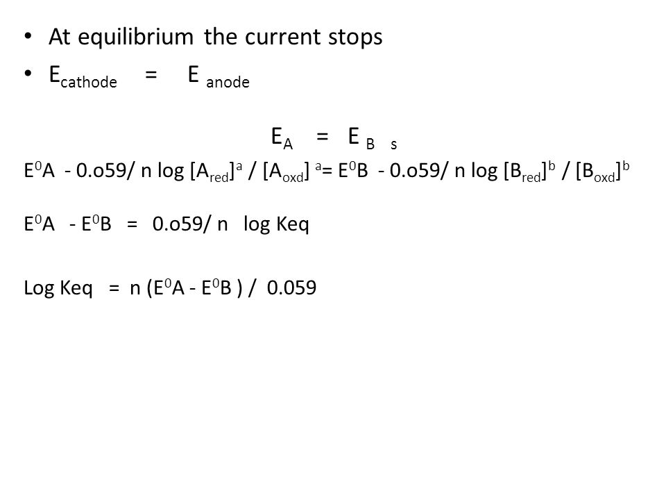 At equilibrium the current stops Ecathode = E anode EA = E B s